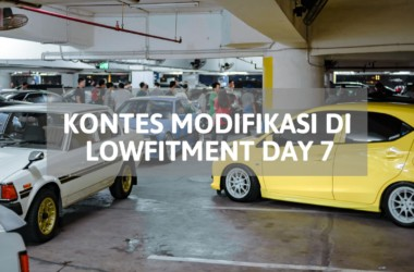 kontes modifikasi di lowfitment day 7