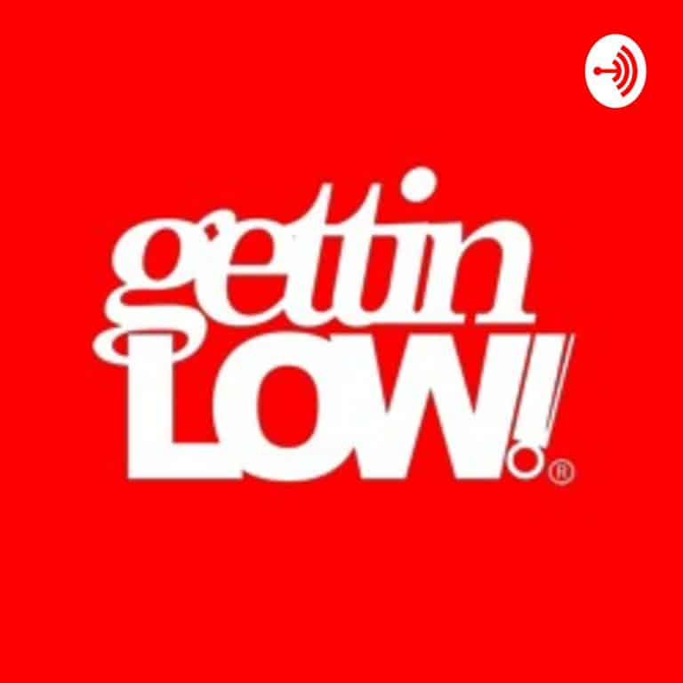 gettinLOW Podcast